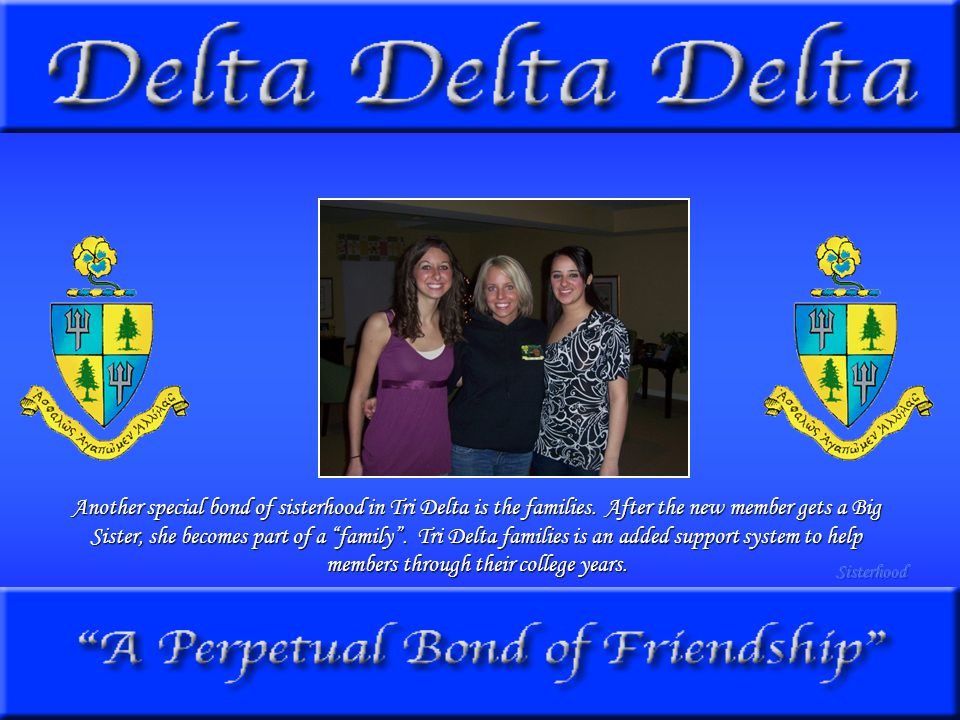 Another special bond of sisterhood in Tri Delta is the families.