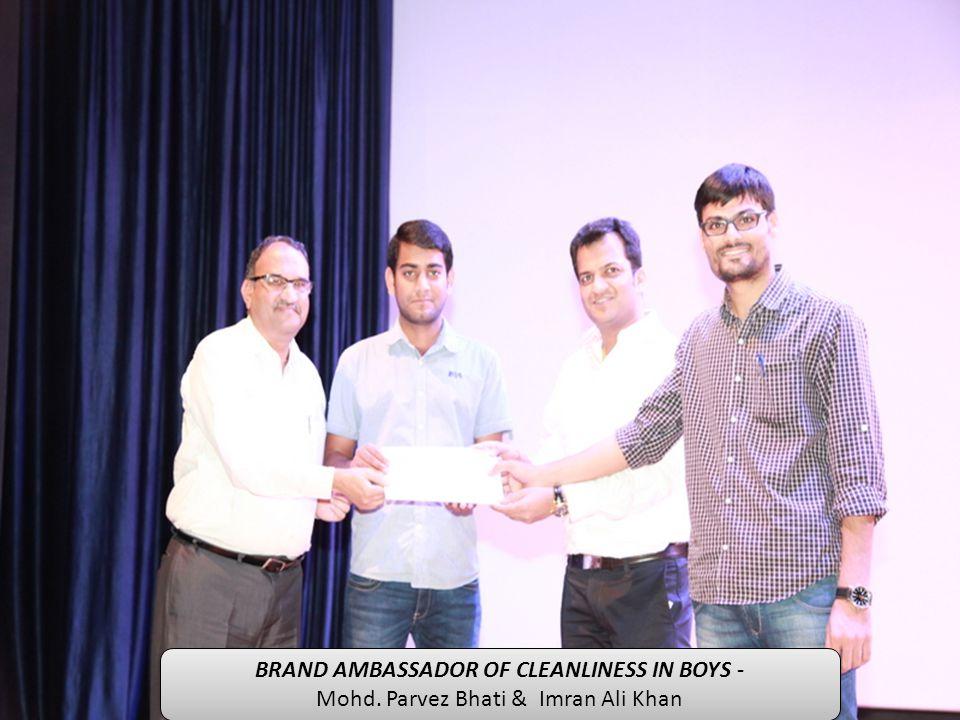 BRAND AMBASSADOR OF CLEANLINESS IN BOYS - Mohd. Parvez Bhati & Imran Ali Khan BRAND AMBASSADOR OF CLEANLINESS IN BOYS - Mohd. Parvez Bhati & Imran Ali
