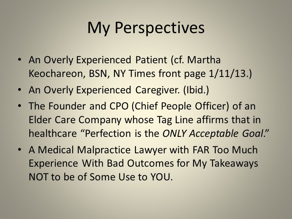 My Perspectives An Overly Experienced Patient (cf.