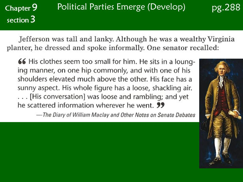 Chapter 9 section 3 pg.289 Political Parties Emerge (Develop)