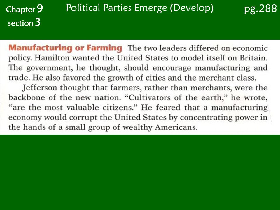 Differing Views Chapter 9 section 3 FEDERALISTS VIEWS LED BY HAMILTON ECONOMY - manufacturing, shipping, and trade.