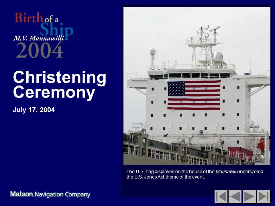Christening Ceremony July 17, 2004 The U.S.
