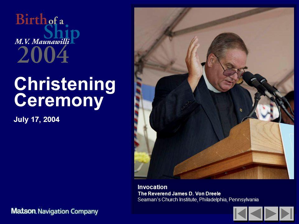 Christening Ceremony July 17, 2004 Invocation The Reverend James D.