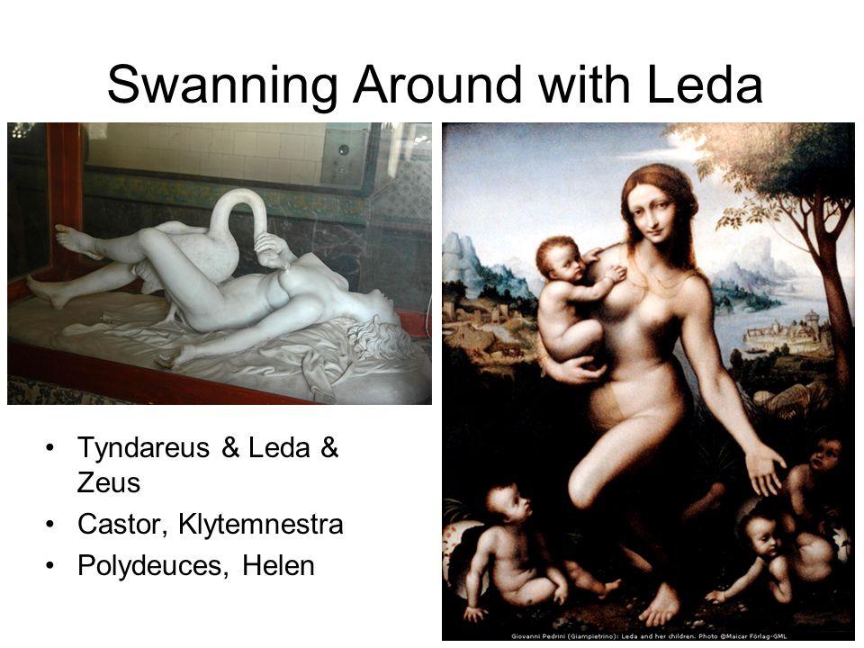 Swanning Around with Leda Tyndareus & Leda & Zeus Castor, Klytemnestra Polydeuces, Helen
