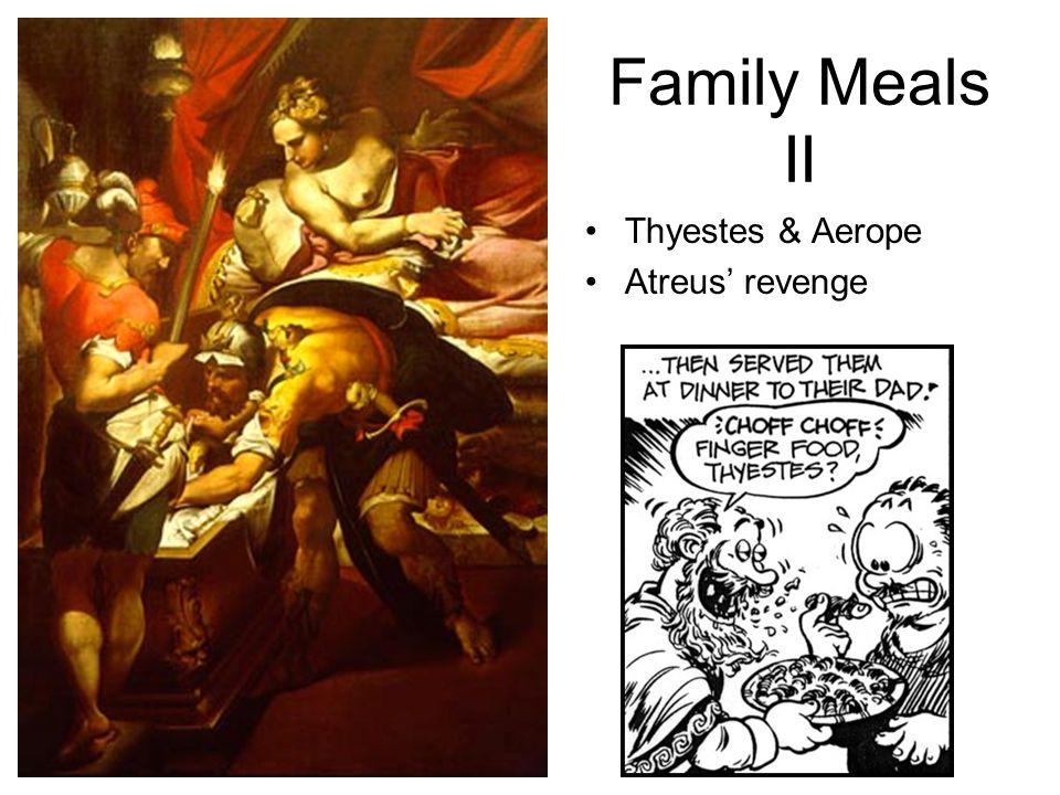 Family Meals II Thyestes & Aerope Atreus' revenge