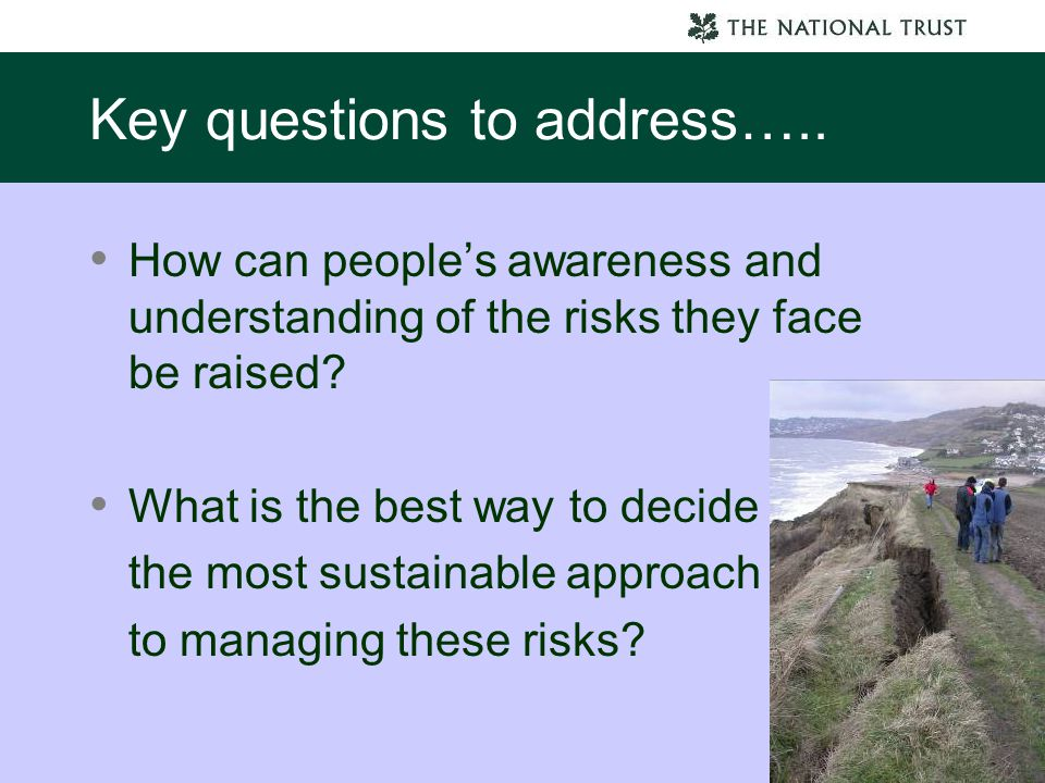 Key questions to address….. How can people's awareness and understanding of the risks they face be raised? What is the best way to decide the most sus