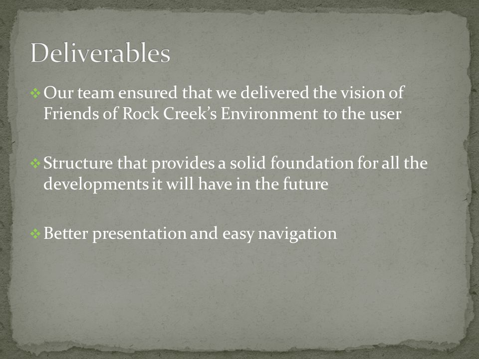  Our team ensured that we delivered the vision of Friends of Rock Creek's Environment to the user  Structure that provides a solid foundation for al