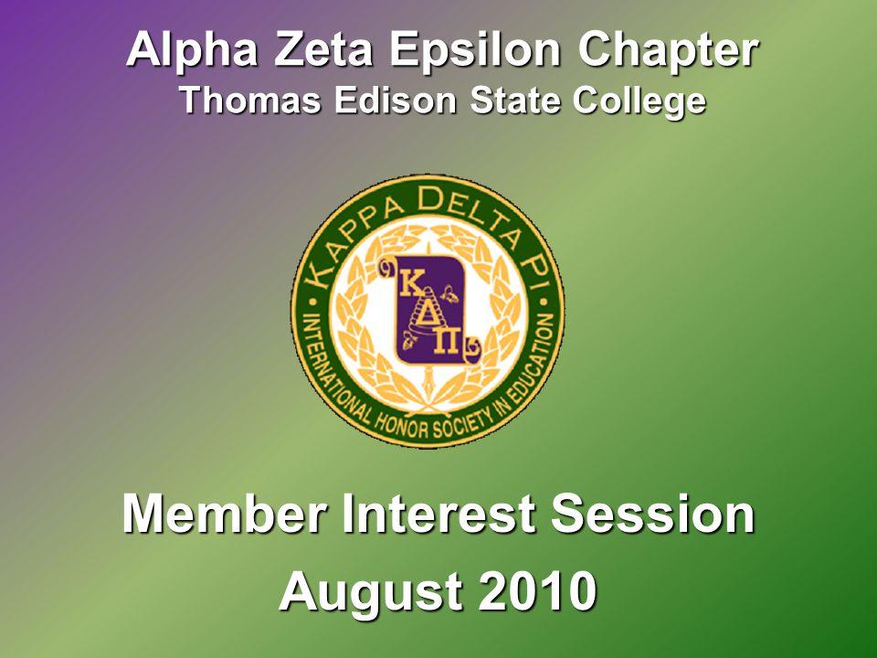 Alpha Zeta Epsilon Chapter Thomas Edison State College Member Interest Session August 2010