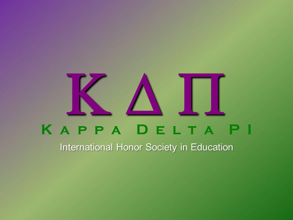   K a p p a D e l t a P I International Honor Society in Education