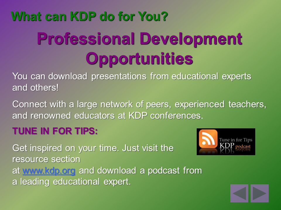 What can KDP do for You.Professional Development Opportunities, con't.