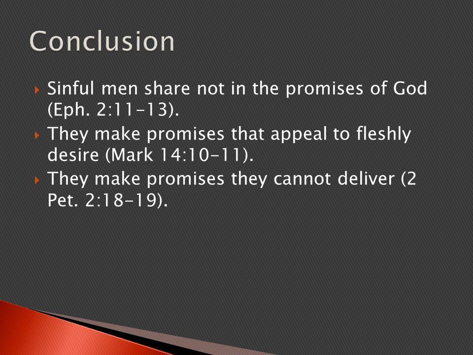  Sinful men share not in the promises of God (Eph.