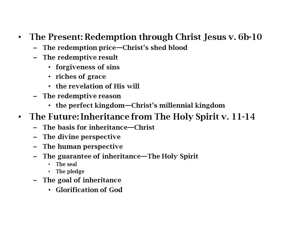 The Present: Redemption through Christ Jesus v.