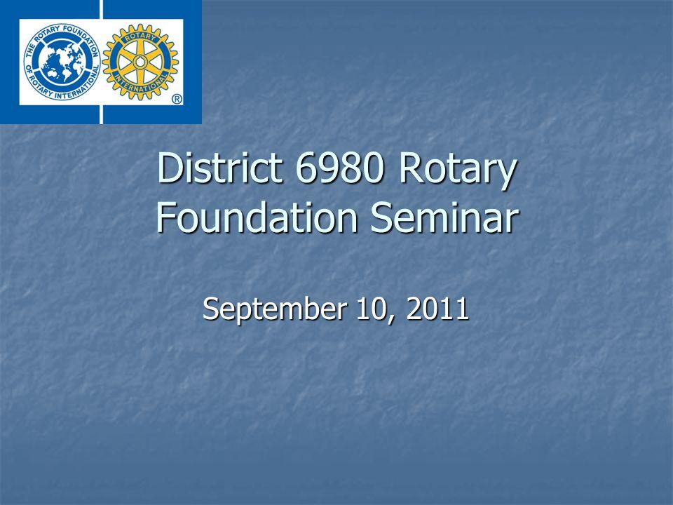 District 6980 Rotary Foundation Seminar September 10, 2011