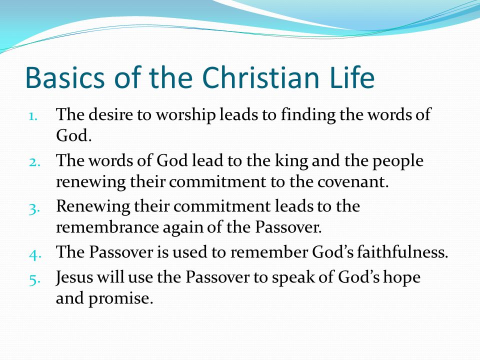 Basics of the Christian Life 1.The desire to worship leads to finding the words of God.