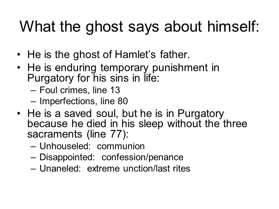 What the ghost says about himself: He is the ghost of Hamlet's father.