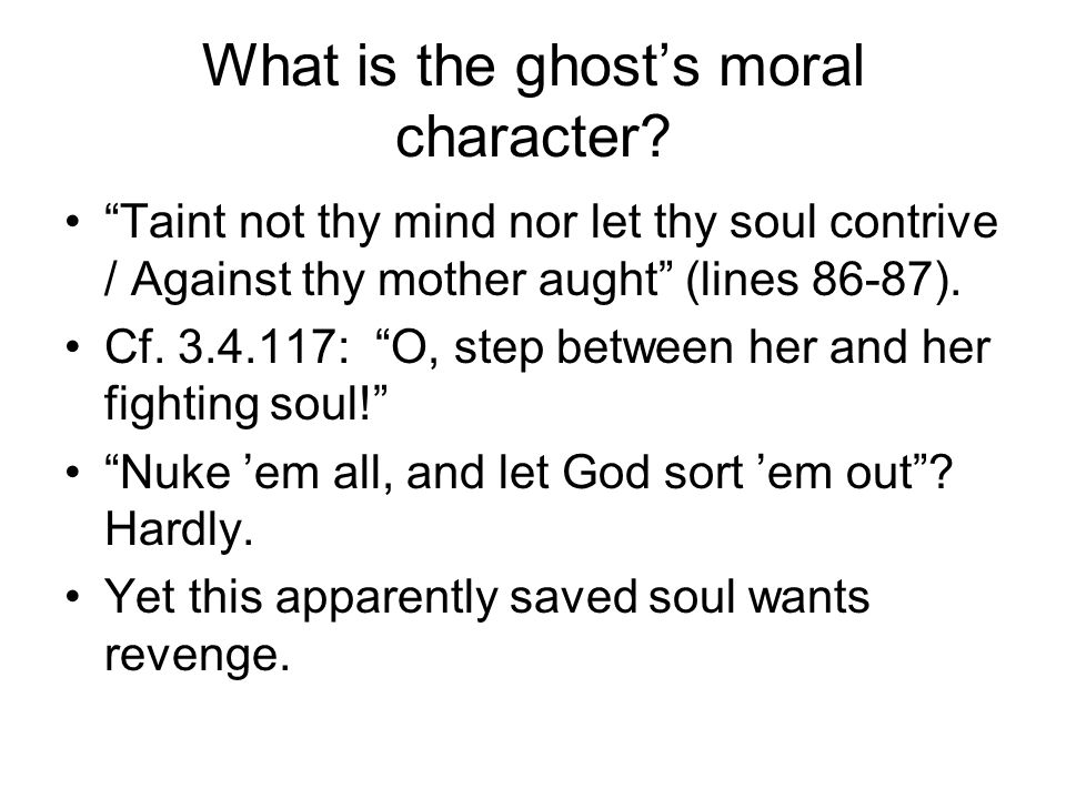 What is the ghost's moral character.