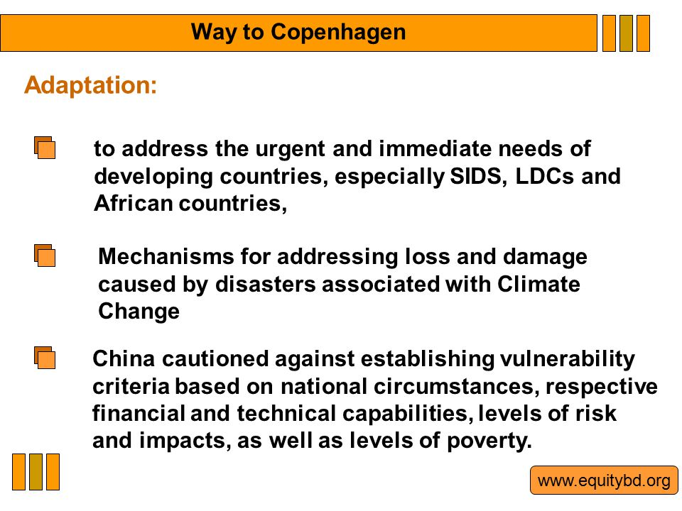 www.equitybd.org to address the urgent and immediate needs of developing countries, especially SIDS, LDCs and African countries, Mechanisms for addressing loss and damage caused by disasters associated with Climate Change Adaptation: China cautioned against establishing vulnerability criteria based on national circumstances, respective financial and technical capabilities, levels of risk and impacts, as well as levels of poverty.