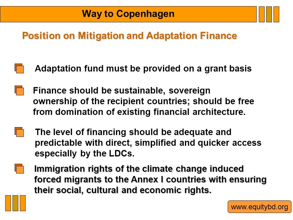 www.equitybd.org Adaptation fund must be provided on a grant basis The level of financing should be adequate and predictable with direct, simplified a