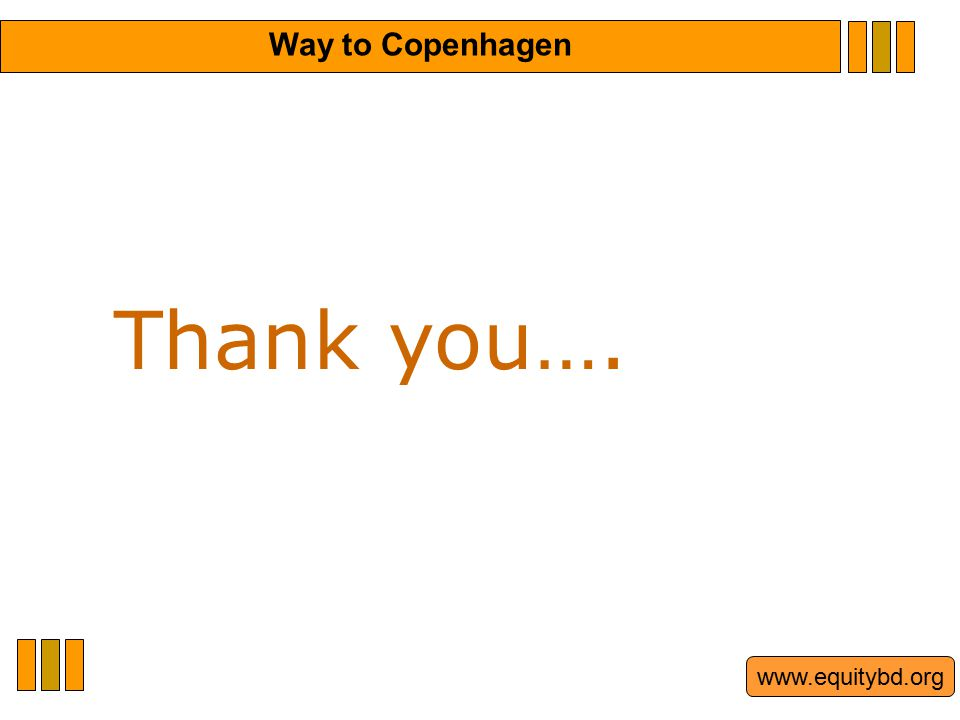 www.equitybd.org Thank you…. Way to Copenhagen