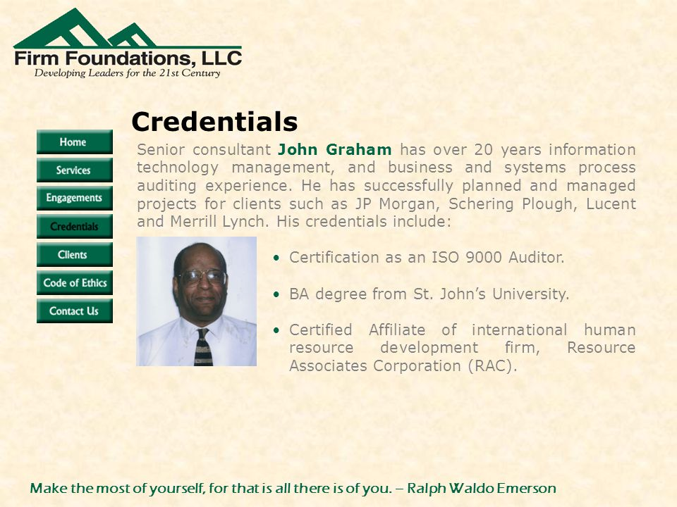Senior consultant John Graham has over 20 years information technology management, and business and systems process auditing experience.