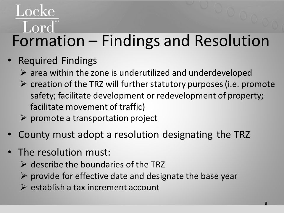 Termination of a TRZ TRZ or abatement terminates on: 1.December 31 of the year in which the county complies with any contractual requirement regarding the pledge of money generated by (or through) the TRZ; OR 2.December 31 of the 10 th year, if before that date the county has not used the zone for the purpose for which it was designated.