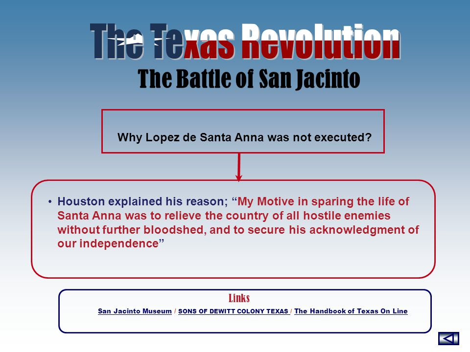 The Final Battle The end of the Mexican rule over Texas The Texas Revolution Intensified after the Battle of the Alamo.