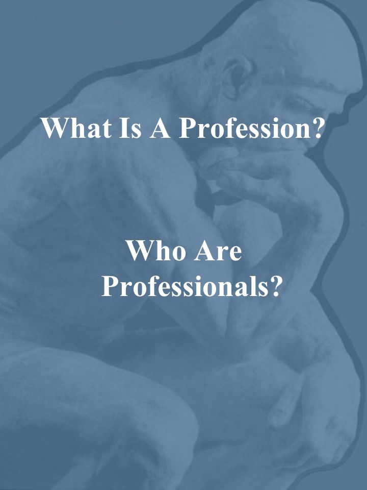 What Is A Profession? Who Are Professionals?