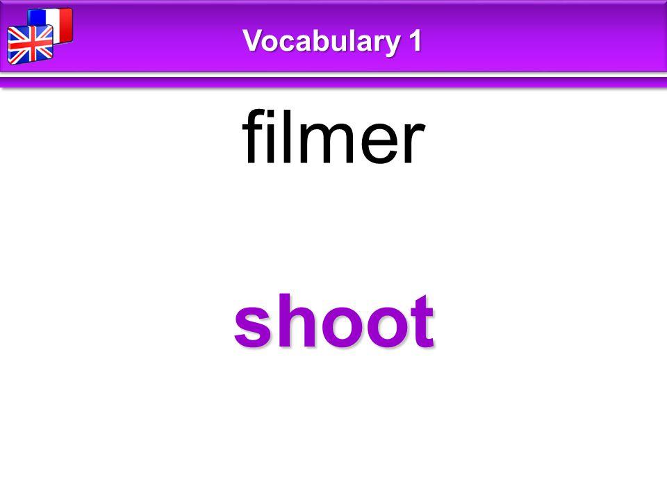 shoot filmer Vocabulary 1