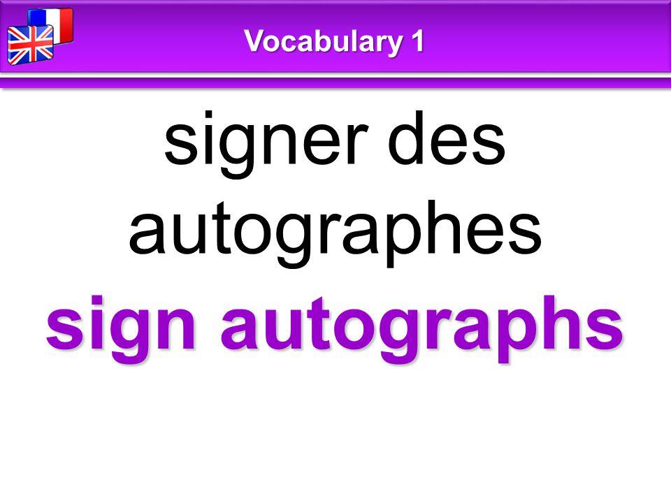 sign autographs signer des autographes Vocabulary 1