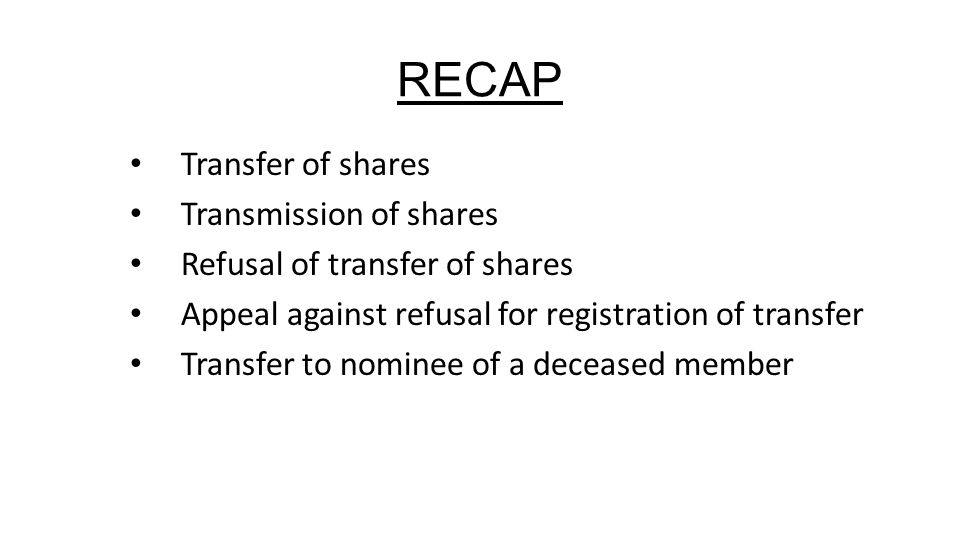 RECAP Transfer of shares Transmission of shares Refusal of transfer of shares Appeal against refusal for registration of transfer Transfer to nominee of a deceased member