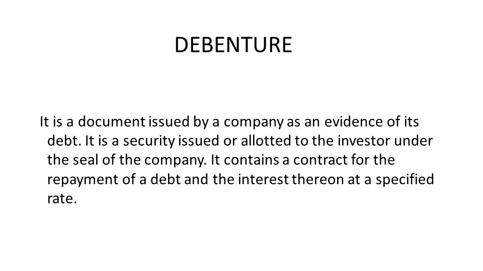 It is a document issued by a company as an evidence of its debt.