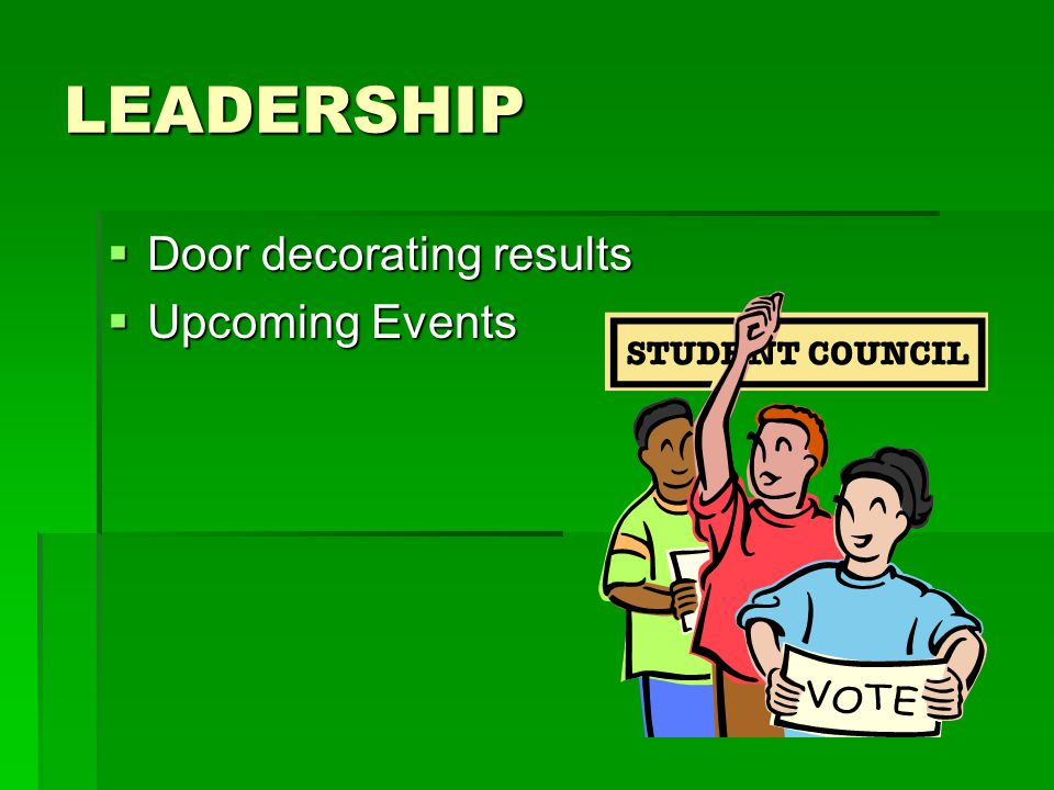 LEADERSHIP  Door decorating results  Upcoming Events