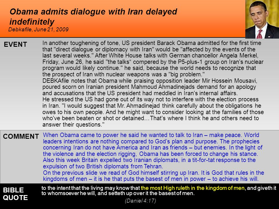 Obama admits dialogue with Iran delayed indefinitely When Obama came to power he said he wanted to talk to Iran – make peace.