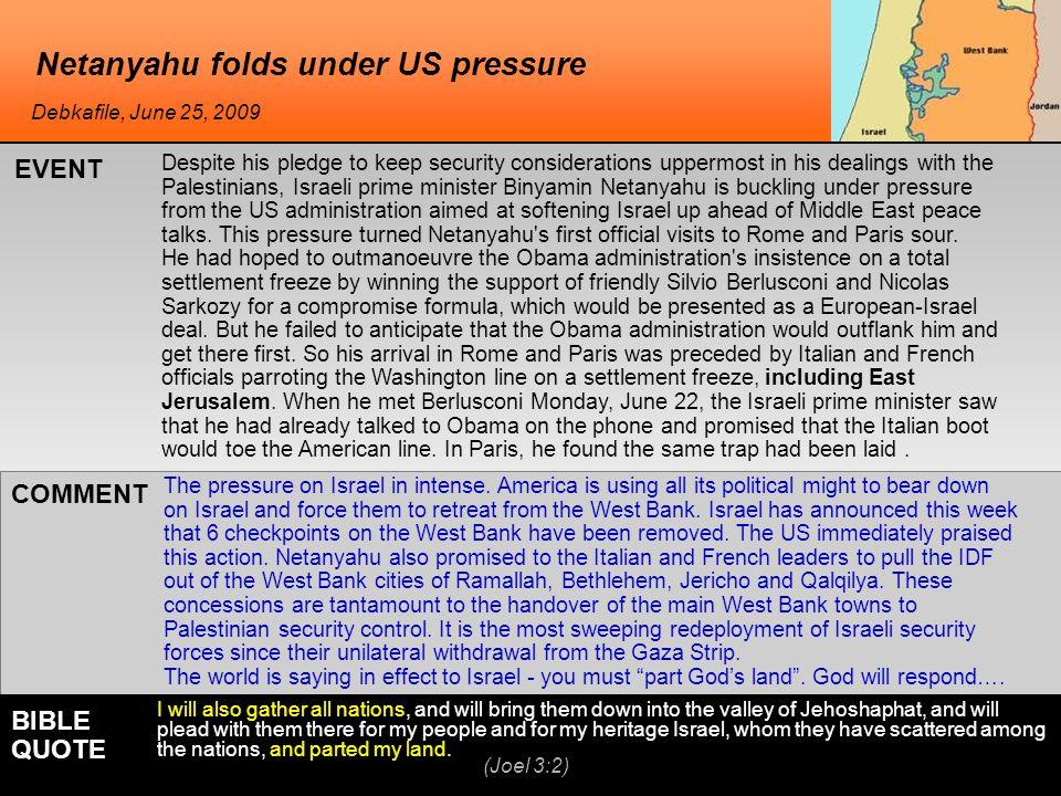 Netanyahu folds under US pressure The pressure on Israel in intense.