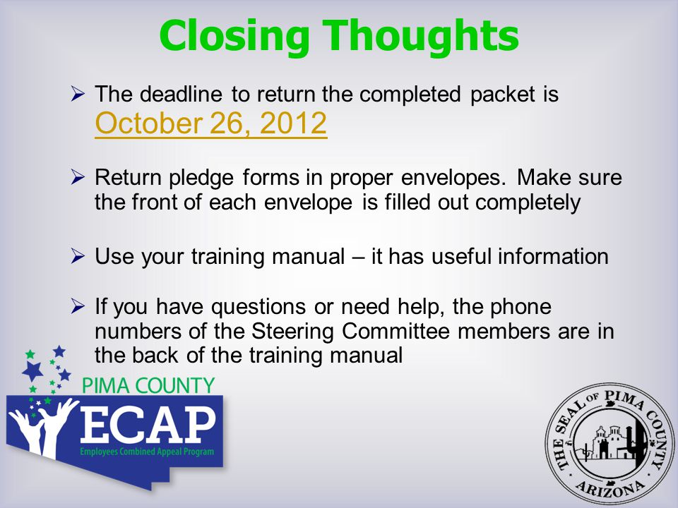  The deadline to return the completed packet is October 26, 2012  Return pledge forms in proper envelopes. Make sure the front of each envelope is f