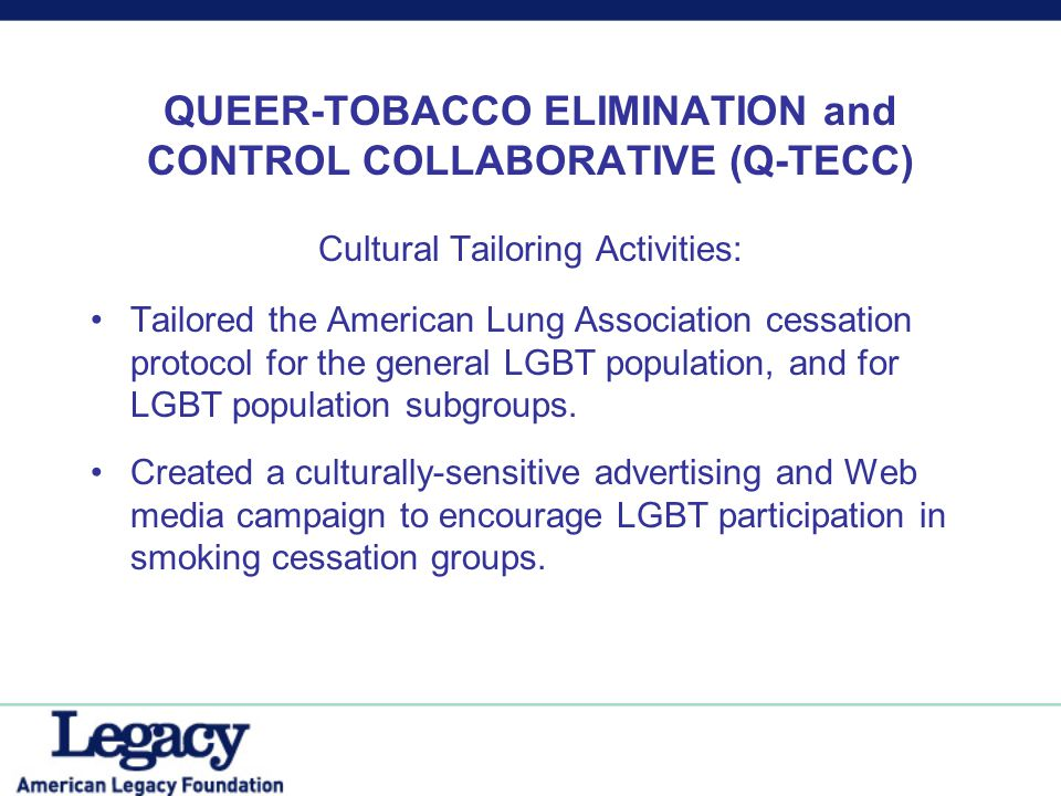 QUEER-TOBACCO ELIMINATION and CONTROL COLLABORATIVE (Q-TECC) Cultural Tailoring Activities: Tailored the American Lung Association cessation protocol