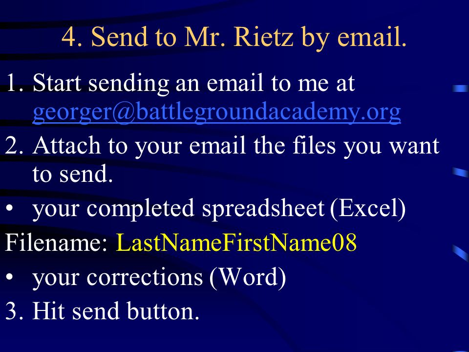 4. Send to Mr. Rietz by email.