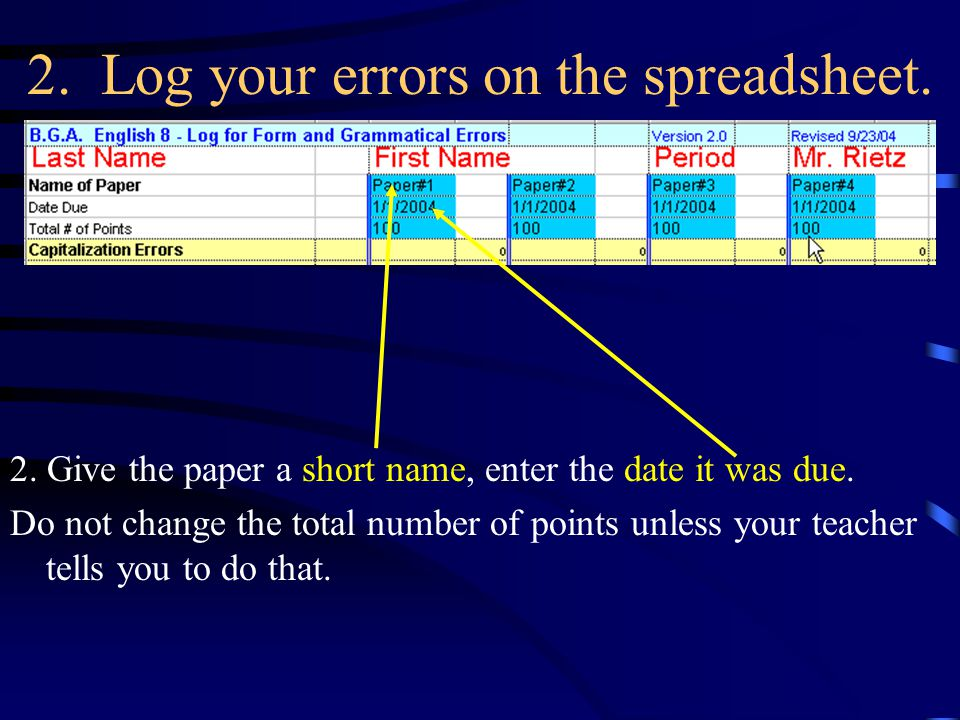 2. Log your errors on the spreadsheet. 2. Give the paper a short name, enter the date it was due.