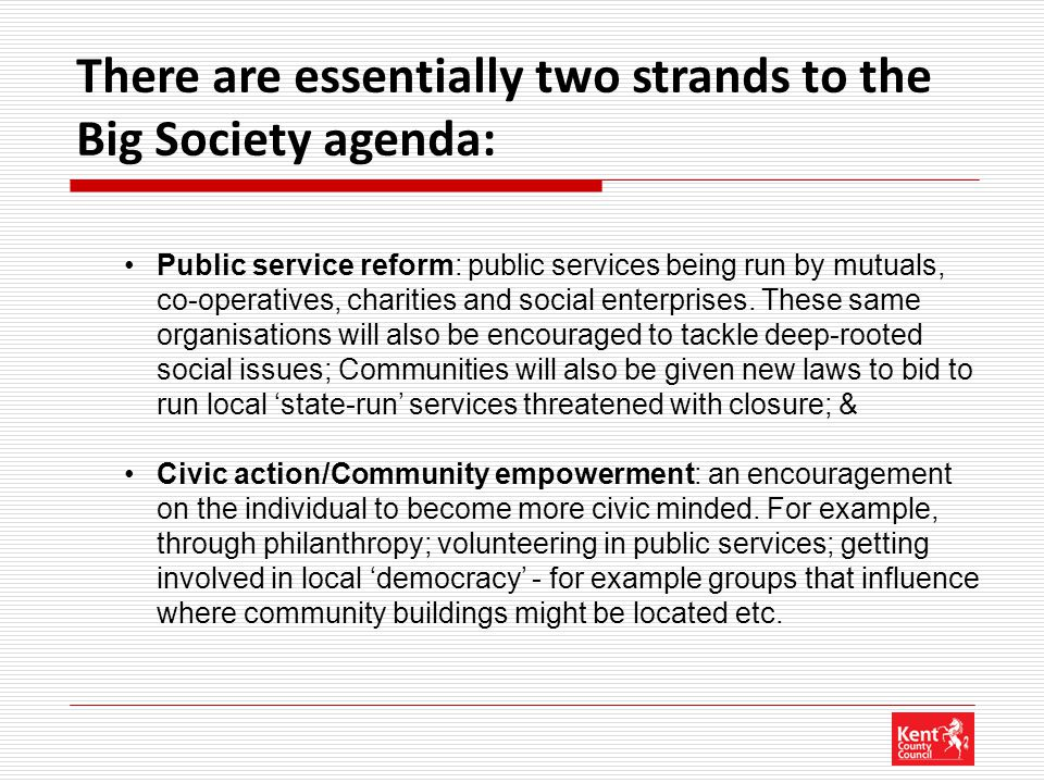 Public service reform: public services being run by mutuals, co-operatives, charities and social enterprises. These same organisations will also be en
