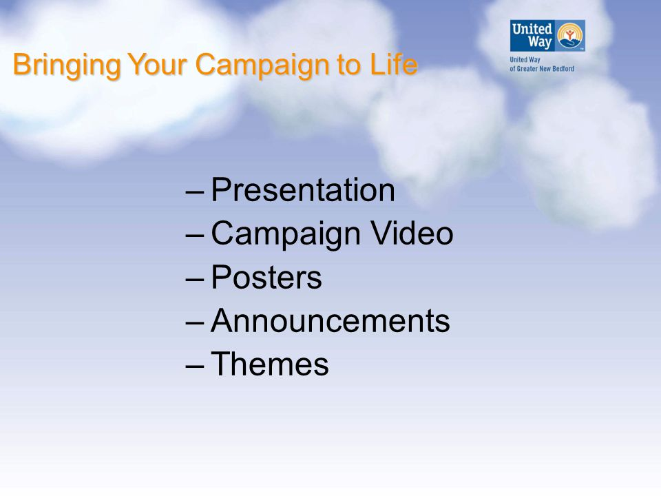 –Presentation –Campaign Video –Posters –Announcements –Themes Bringing Your Campaign to Life