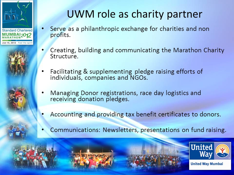 Why the Marathon From charity giving aspect Unparallel linkage of the event to fund raising.