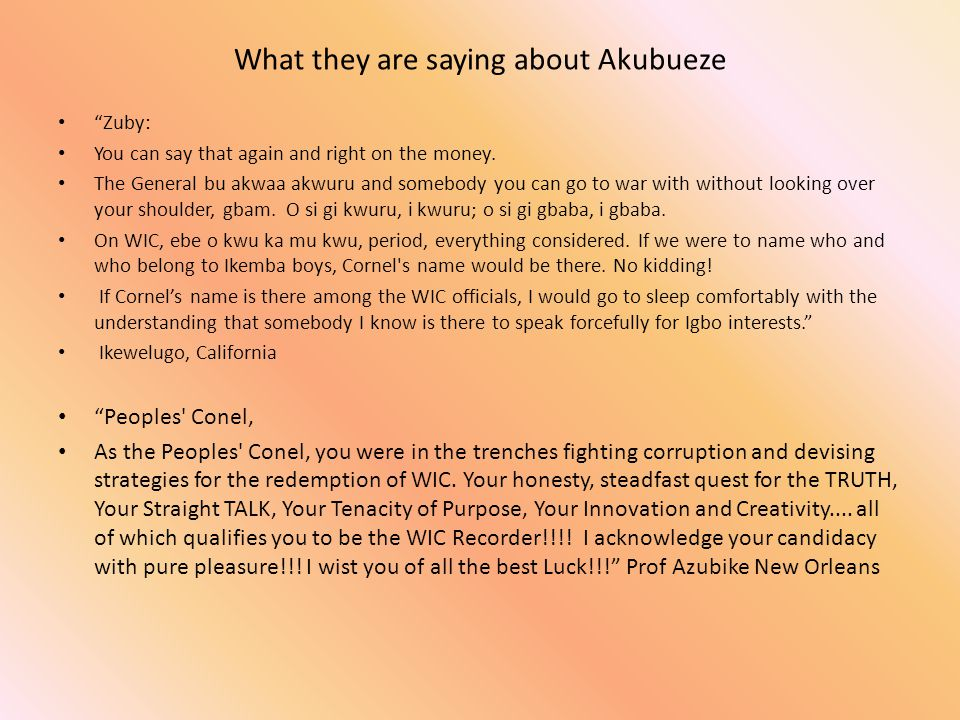 What they are saying about Akubueze Zuby: You can say that again and right on the money.