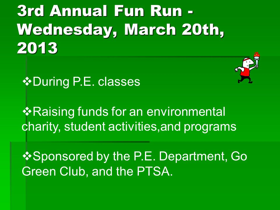 3rd Annual Fun Run - Wednesday, March 20th, 2013  During P.E.