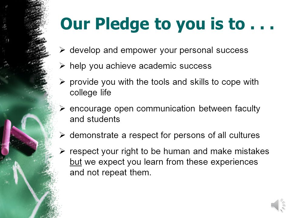 Our Pledge to you is to...