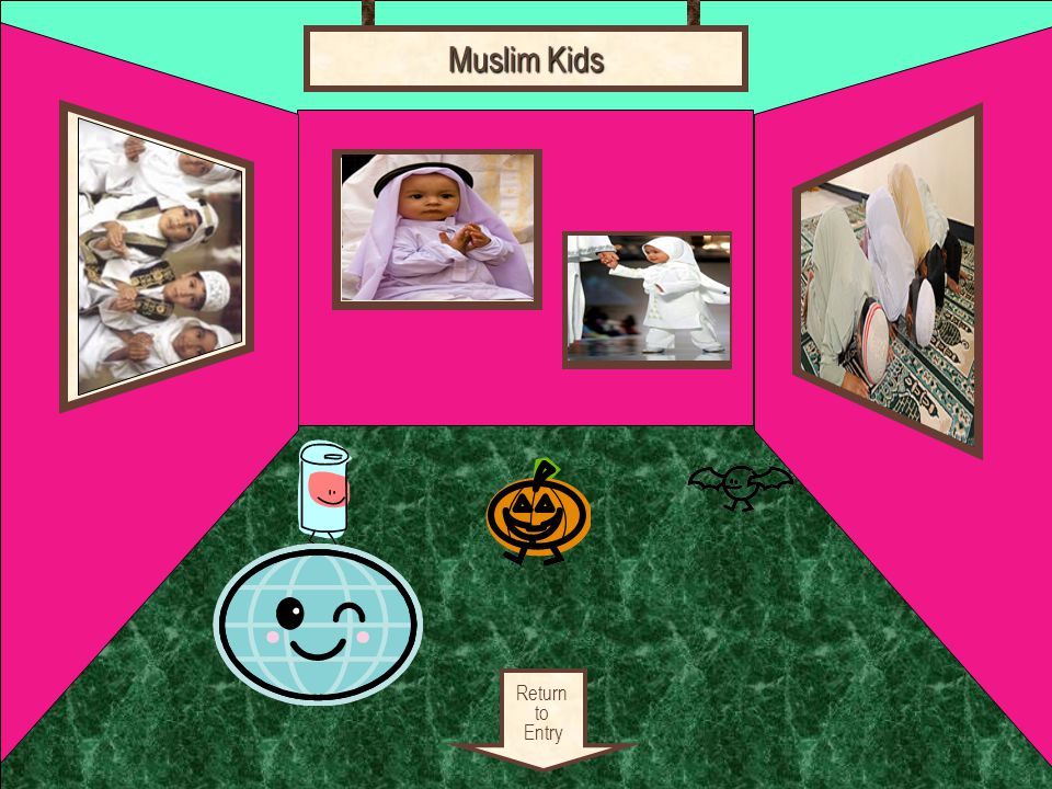Room 1 Return to Entry Artifact 1 Muslim Baby Muslim Kids Artifact 3