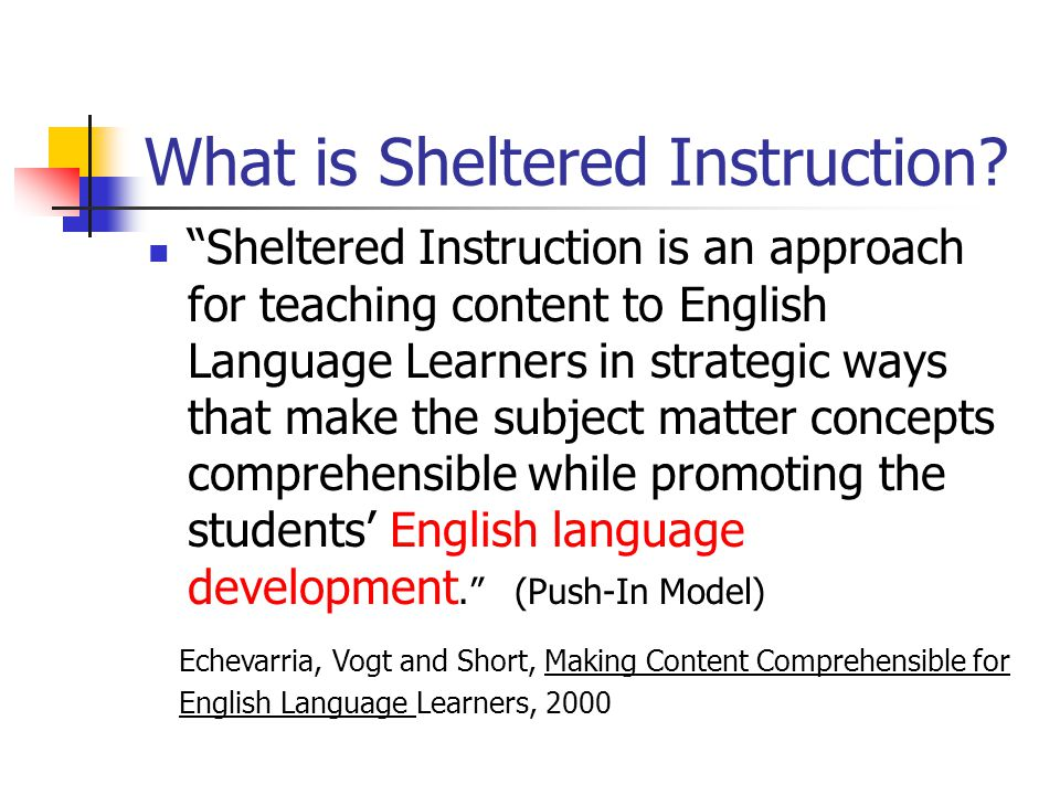 "What is Sheltered Instruction? ""Sheltered Instruction is an approach for teaching content to English Language Learners in strategic ways that make the"