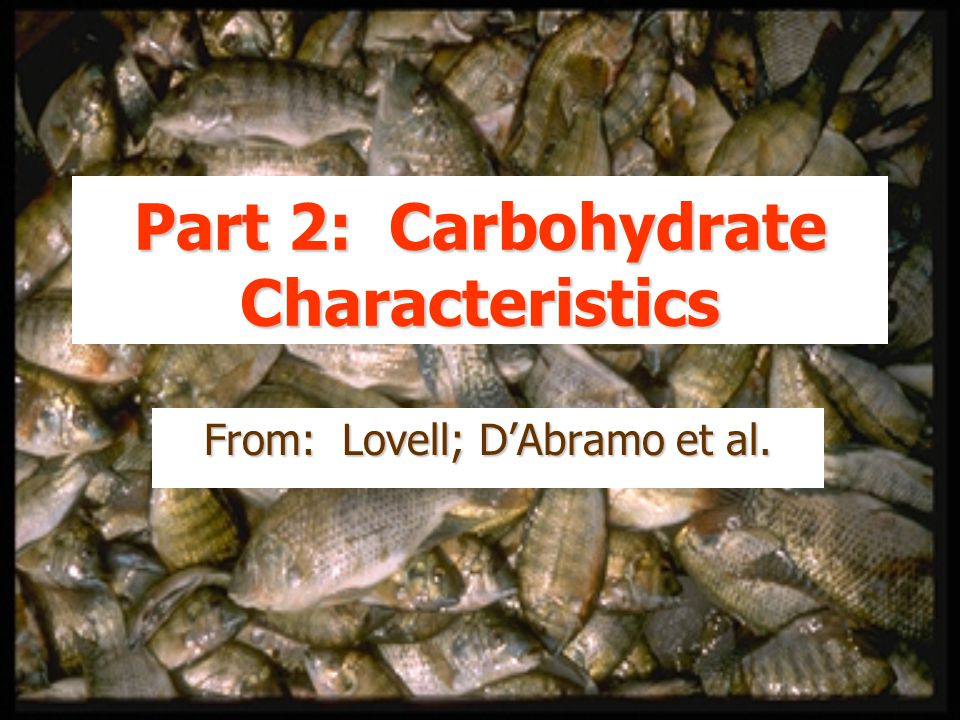 Part 2: Carbohydrate Characteristics From: Lovell; D'Abramo et al.