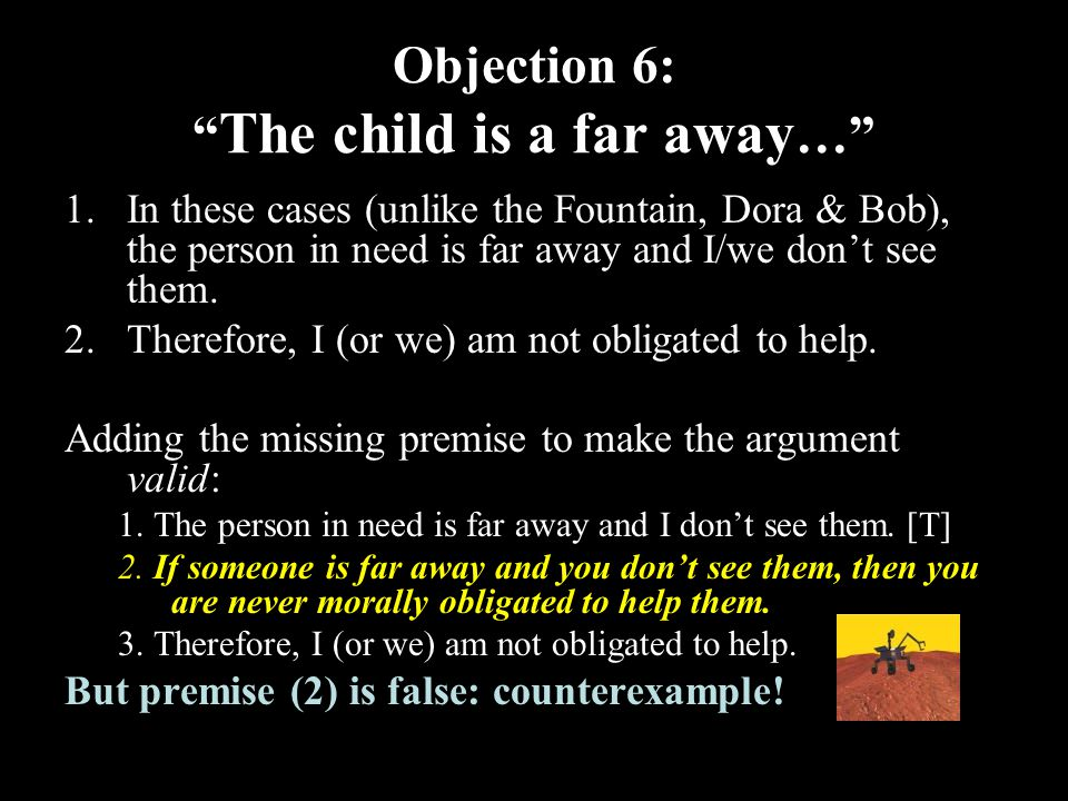 31 Objection 6: The child is a far away … 1.In these cases (unlike the Fountain, Dora & Bob), the person in need is far away and I/we don't see them.