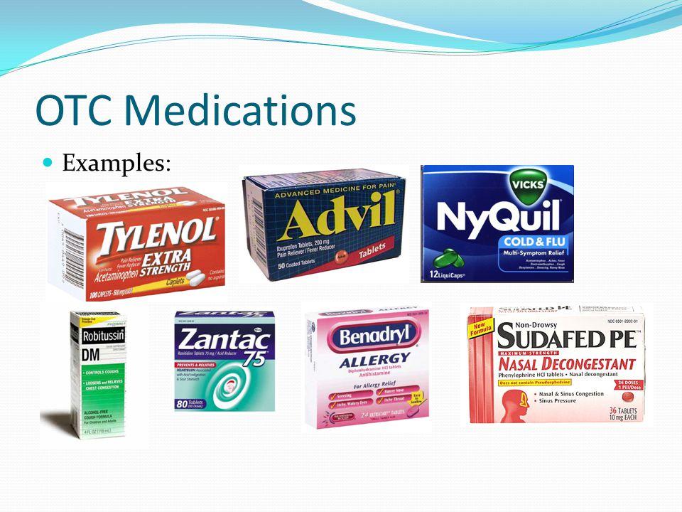 OTC Medications Examples: