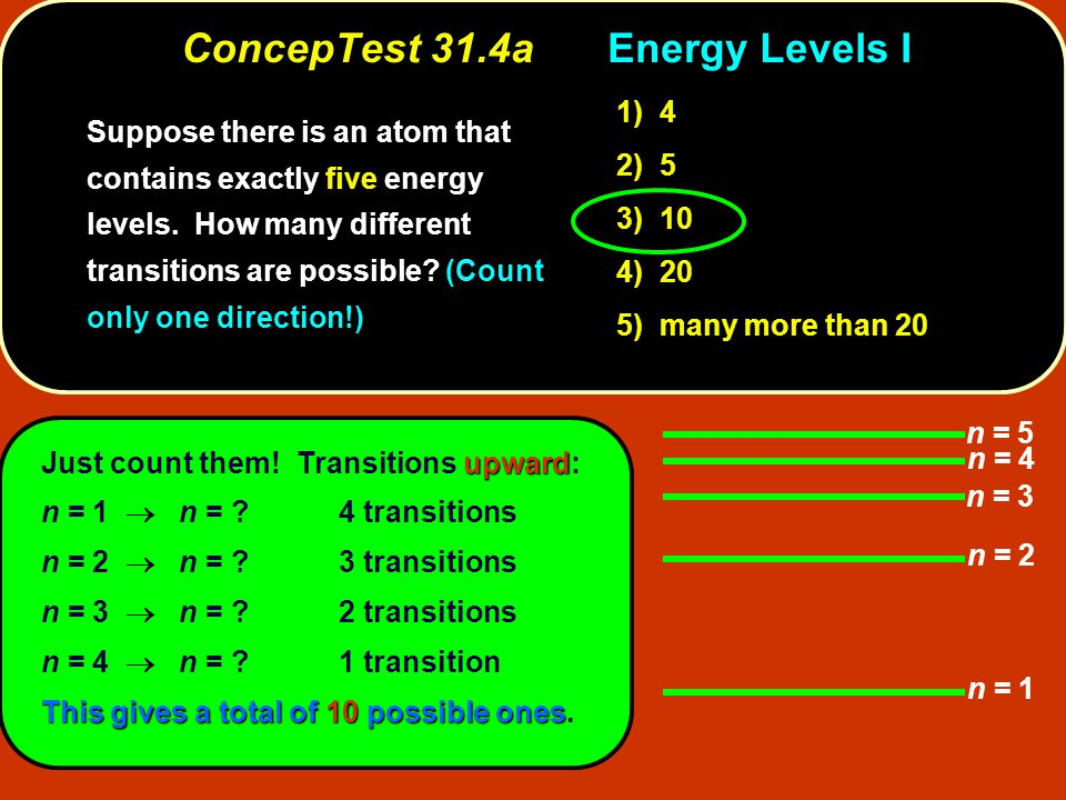 ConcepTest 31.4aEnergy Levels I n = 1 n = 2 n = 3 n = 5 n = 4 upward Just count them.